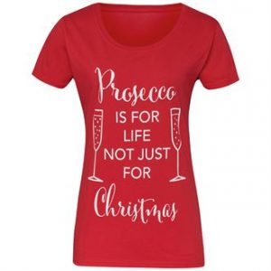 Women's Prosecco is for life not just Christmas short sleeve tee - MCK Promotions